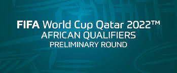 2022 Fifa World Cup Qualifiers African Teams First Round