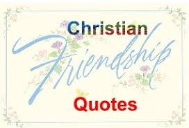 Christian Quotes About Friends Best of Christian Friendship Messages