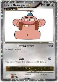 Small Picture Pokmon Uncle Grandpa 19 19 Pizza Steve My Pokemon Card
