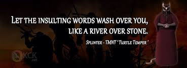 Ninja Turtle Quotes Awesome Like A River Over Stones Tmnt Pinterest TMNT Teenage Mutant