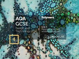 Design And Technology Online Aqa Gcse 4 Polymers Design And Technology 8552 Unit 3 Ppt