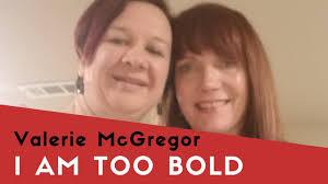 Valerie McGregor - I AM TOO BOLD - YouTube