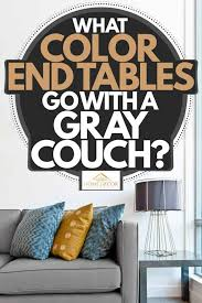 what color end tables go with a gray