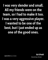 Ed Oneill Quotes Quotehd