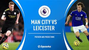 Tottenham hotspur west ham united vs. Man City V Leicester Prediction Preview Team News Premier League