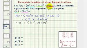 ex find parametric equations of a tangent line to a space curve