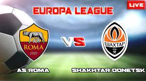 LIVE ~ AS ROMA VS SHAKHTAR DONETSK (EUROPA LEAGUE ROUND OF 16 2020/2021) -  YouTube