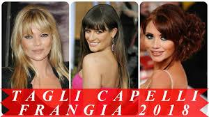 Moda Tagli Di Capelli Con Frangia 2018 Donna Youtube
