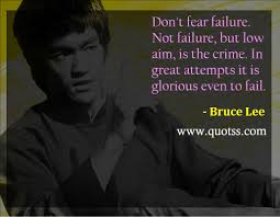 Dont Fear Failure Not Failure But Low Aim Is The Crime In Great