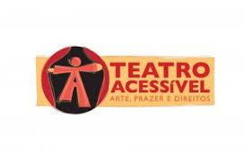 Resultado de imagem para Dia Nacional do Teatro Acessível