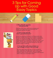 tips for coming up good essay topics ly