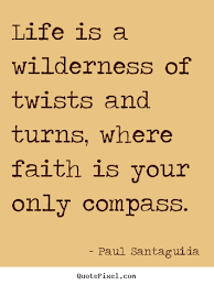 Compass Quotes Cool Paul Santaguida Poster Quote Life Is A Wilderness Of Twists And