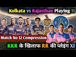 The contest between the two. Kkr Vs Rr Rr Vs Kkr Kolkata Knight Riders Vs Rajasthan Royals Playing 11 Ipl 2020 Match No 12 Youtube