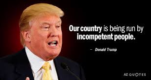 Donald Trump Quote Our Country Is Being Run By Incompetent People Fascinating Donald Trump Quotes