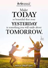 Make Today Beautiful Quotes Best Of Inspirational Quote By RVM Aug 24