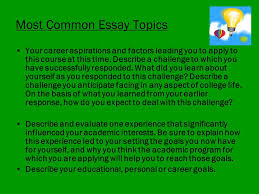 Common Essay Topics Most Common College Essay Topics