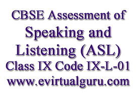 cbse assessment of speaking and listening asl class ix code ix l cbse assessment of speaking and listening asl class ix code ix l 01 for class 9