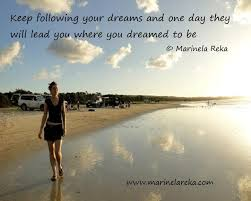 Follow Dream Quotes Best of Quote About Following Your Dreams Short Poems And Quotes