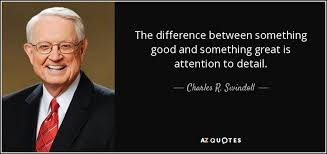 charles r swindoll quote the difference between something good  the difference between something good and something great is attention to detail charles r