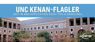unc kenan flagler mba application essay tips deadlines accepted unc kenan flagler 2017 18 mba application essay tips deadlines