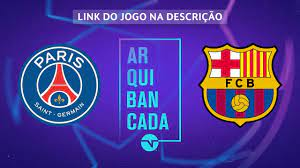 PSG X BARCELONA (NARRAÇÃO AO VIVO) - CHAMPIONS LEAGUE - YouTube