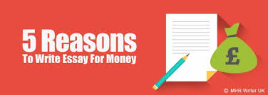 reasons to write essay for money inspirational writing stories of famous authors