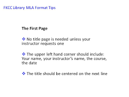 fkcc library mla format tips mla format what is mla modern  3 fkcc library mla format tips the first page  no title page is needed unless your instructor requests