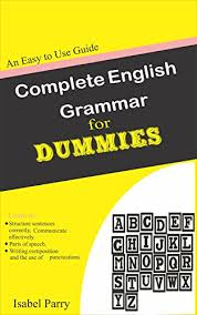 complete english grammar for dummies an easy to use guide ebook  complete english grammar for dummies an easy to use guide by parry isabel