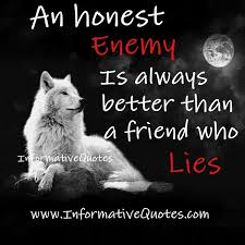 An Honest Enemy Is Always Better Informative Quotes New Informative Wise Quotes
