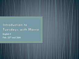 tuesdays morrie final essay assignment introduction to tuesdays morrie