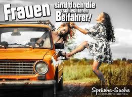 Lustige Sprüche Frauen Schlechte Beifahrer Sprüche Suche