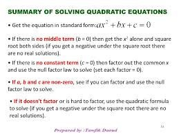 summary of solving quadratic equations get the equation in standard form if there is no