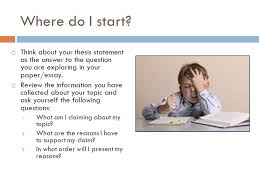 writing a thesis statement ppt  where do i start think about your thesis statement as the answer to the question you