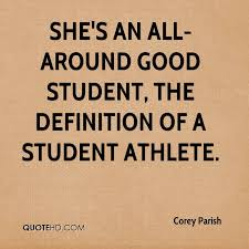 corey parish quotes quotehd she s an all around good student the definition of a student athlete