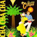 Cha Cha Cha, Vol. 2: Fiesta Cubana