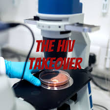 The HIV Takeover