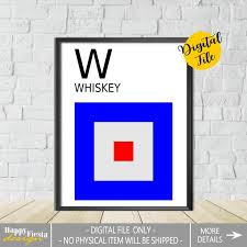 A phonetic alphabet is a list of words used to identify letters. Printable Letter W International Maritime Signal Flags Maritime Flag Naval Flag Nautical Letters Nautical Flag Sailor Gift Phonetic Alphabet By Happy Fiesta Design Catch My Party