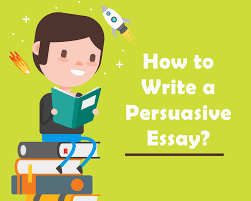 how to write a good persuasive essay how to write a good persuasive essay knowledge ideas write reading