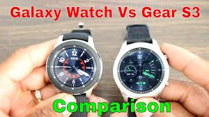 Samsung Watch Comparison Chart Galaxy Watch Vs Gear S3 Comparison Should Upgrade