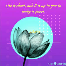 Life Is Short And It Is Quotes Writings By Ashmita Dutta