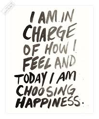 Quote For Today Adorable Today I Am Choosing Happiness Happiness Quote QUOTEZ○CO