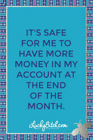 Money Quotes Amazing Success Quotes It's Safe For Me To Have More Money In My Account