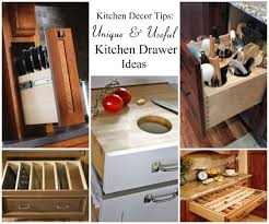 Unique Kitchen Decor Kitchen Decor Tips 5 Unique Kitchen Drawer Ideas