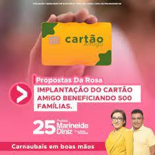 CARNAUBAIS PARA TODOS: Prefeita Marineide esqueceu o Cartão Amigo que  prometeu na campanha