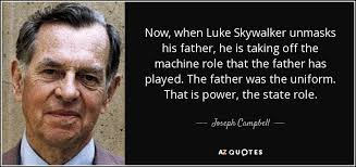 Luke Skywalker Quotes Gorgeous Joseph Campbell Quote Now When Luke Skywalker Unmasks His Father
