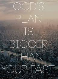 Christian Hope Quotes Best Of God's Plan Is Bigger Than Your Past Christovereverything God Christ