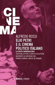 Elio Petri e il cinema politico italiano. La piazza carnevalizzata:  Amazon.de: Rossi, Alfredo: Fremdsprachige Bücher