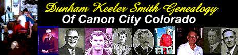 Dunham Keeler Smith Genealogy In Memory Of: