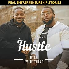 Hustle Over Everything