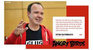 """Cha đẻ"""" của Angry Birds: Cái gì không giết được bạn sẽ giúp bạn mạnh mẽ hơn!"""